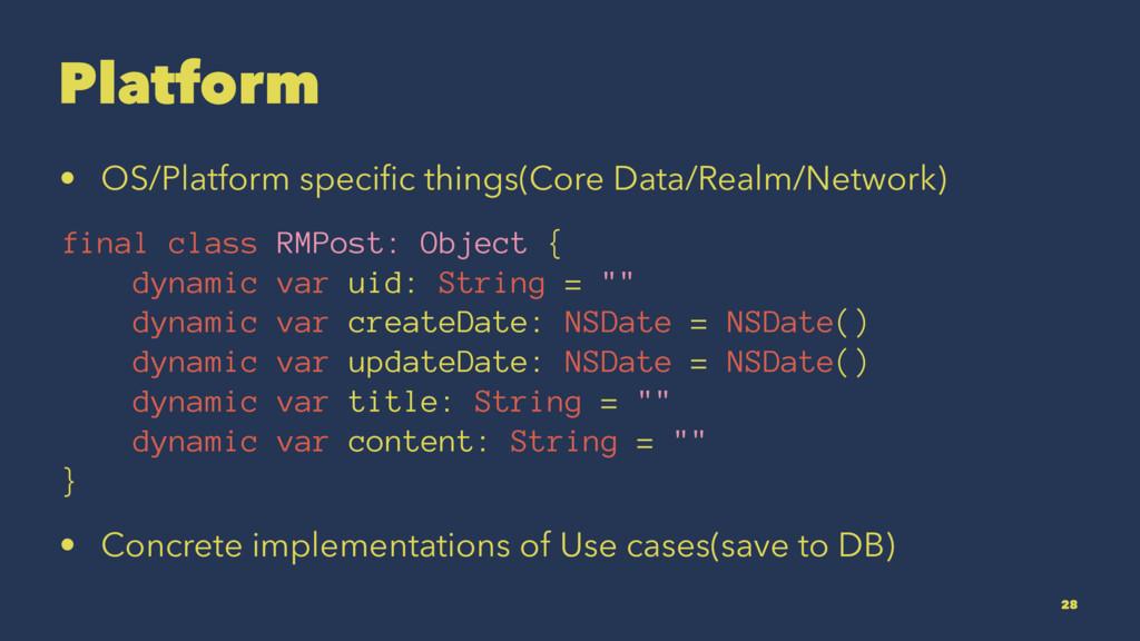 Platform • OS/Platform specific things(Core Data...
