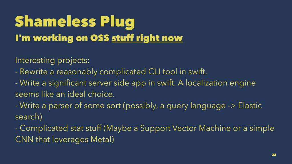 Shameless Plug I'm working on OSS stuff right n...
