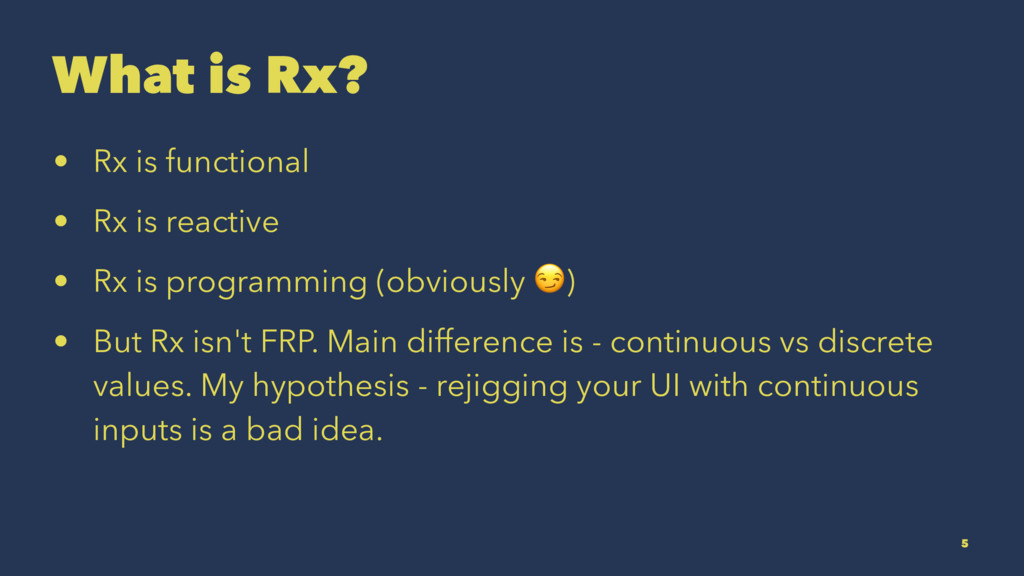 What is Rx? • Rx is functional • Rx is reactive...