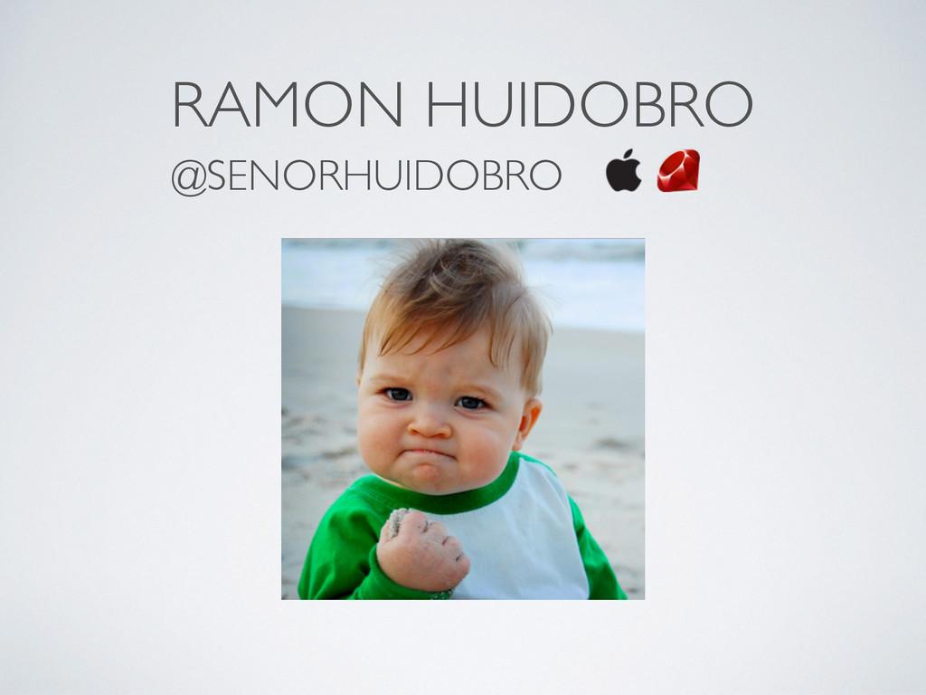 RAMON HUIDOBRO @SENORHUIDOBRO