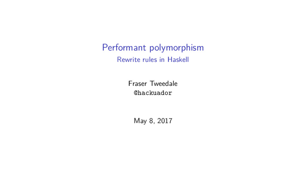 Performant polymorphism Rewrite rules in Haskel...