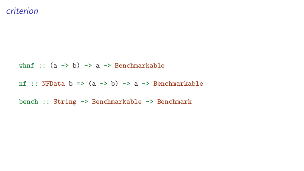 criterion whnf :: (a -> b) -> a -> Benchmarkabl...