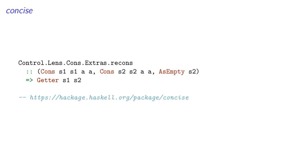 concise Control.Lens.Cons.Extras.recons :: (Con...