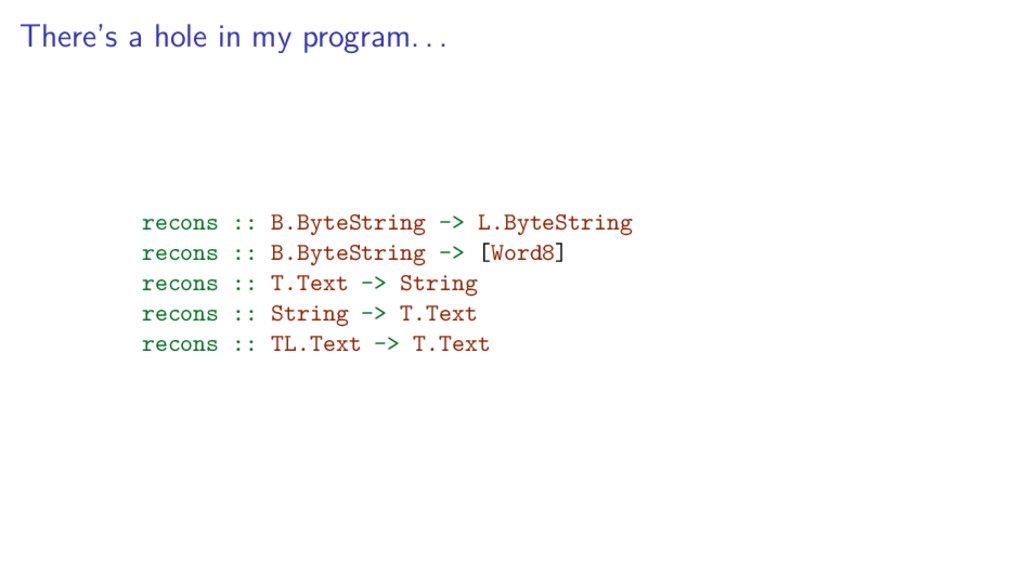 There's a hole in my program. . . recons :: B.B...