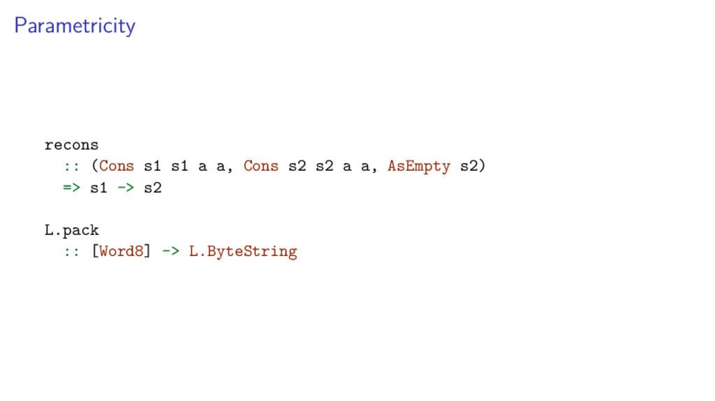 Parametricity recons :: (Cons s1 s1 a a, Cons s...