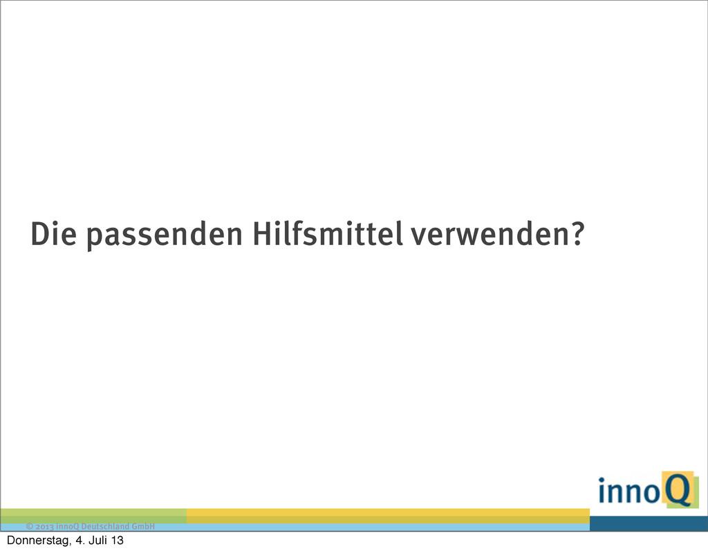 © 2013 innoQ Deutschland GmbH Die passenden Hil...
