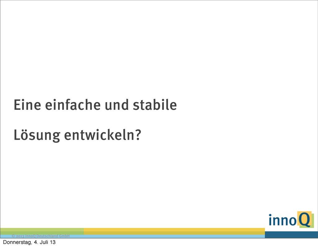 © 2013 innoQ Deutschland GmbH Eine einfache und...