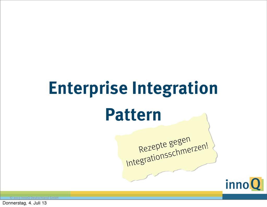 © 2013 innoQ Deutschland GmbH Enterprise Integr...
