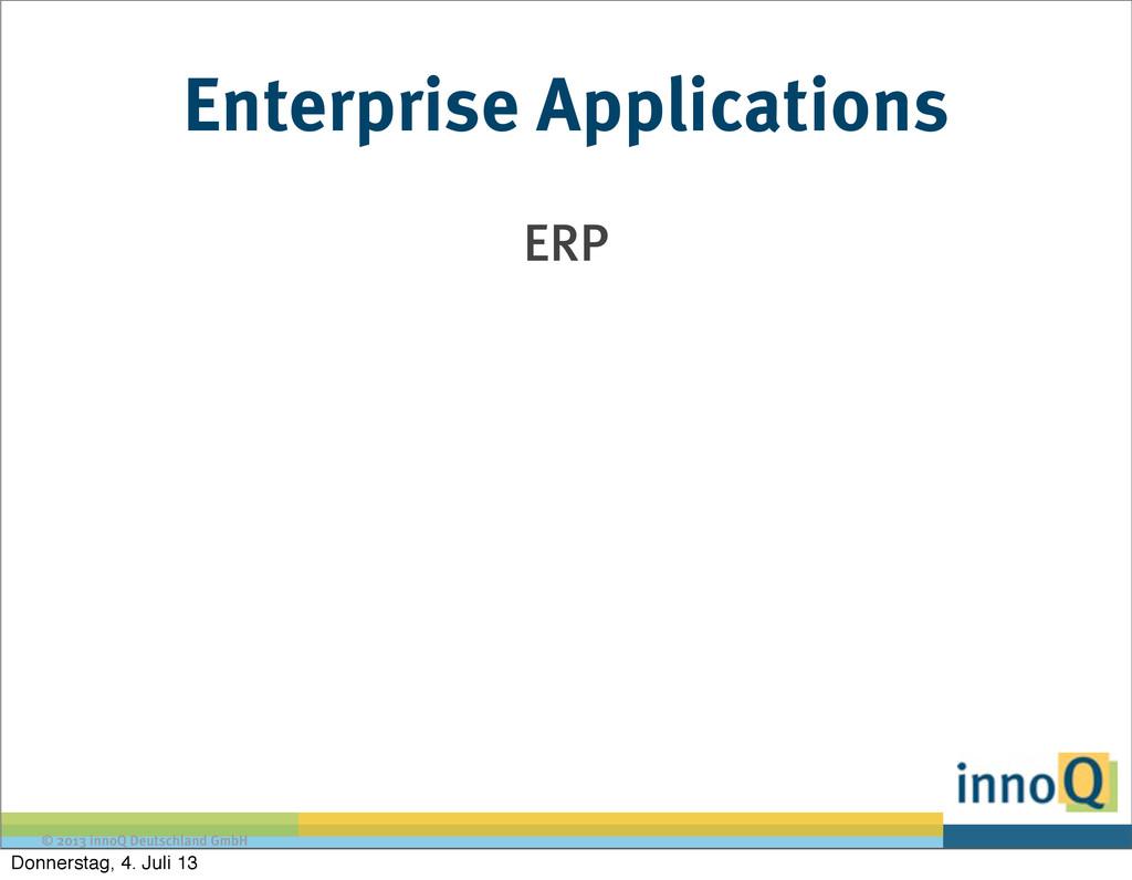 © 2013 innoQ Deutschland GmbH Enterprise Applic...