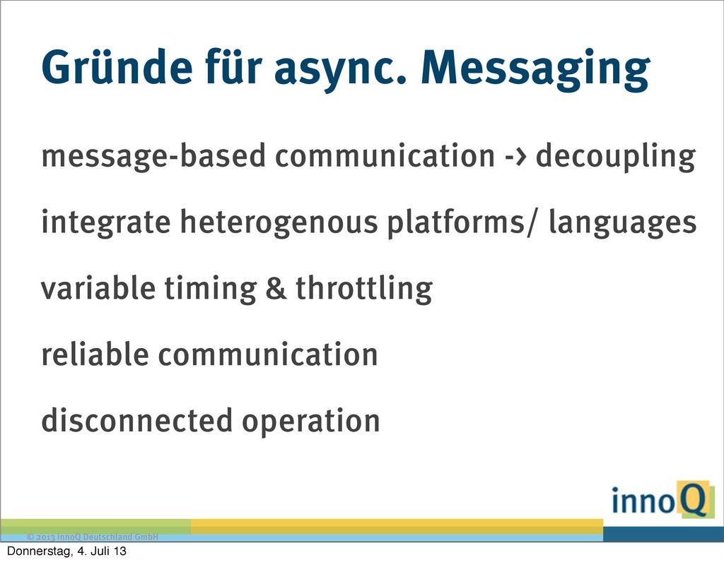 © 2013 innoQ Deutschland GmbH Gründe für async....