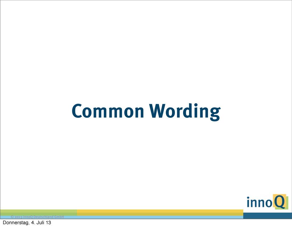 © 2013 innoQ Deutschland GmbH Common Wording Do...