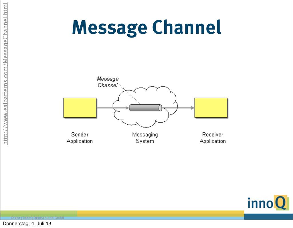 © 2013 innoQ Deutschland GmbH Message Channel h...