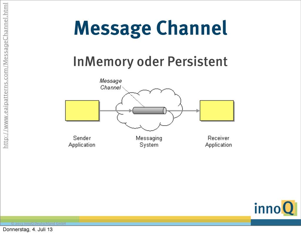 © 2013 innoQ Deutschland GmbH Message Channel I...