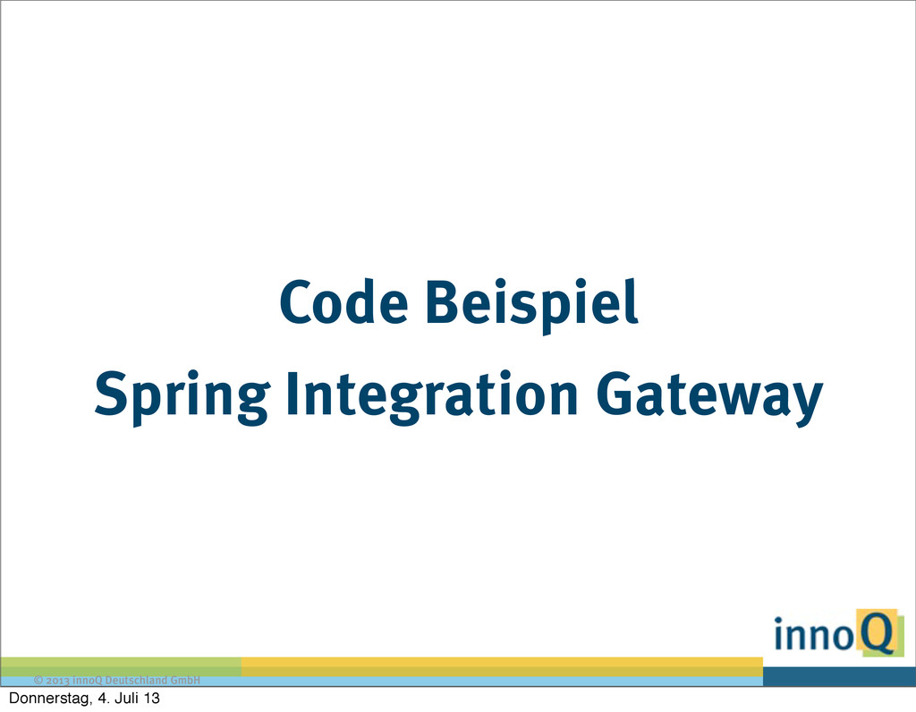 © 2013 innoQ Deutschland GmbH Code Beispiel Spr...