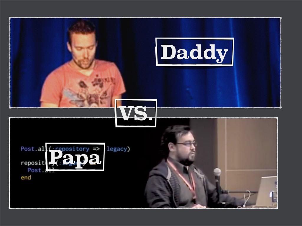 Daddy Papa VS.