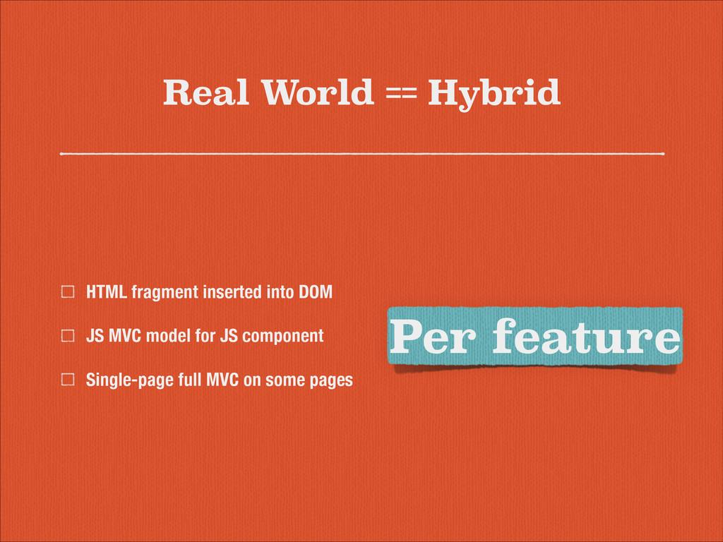Real World == Hybrid HTML fragment inserted int...