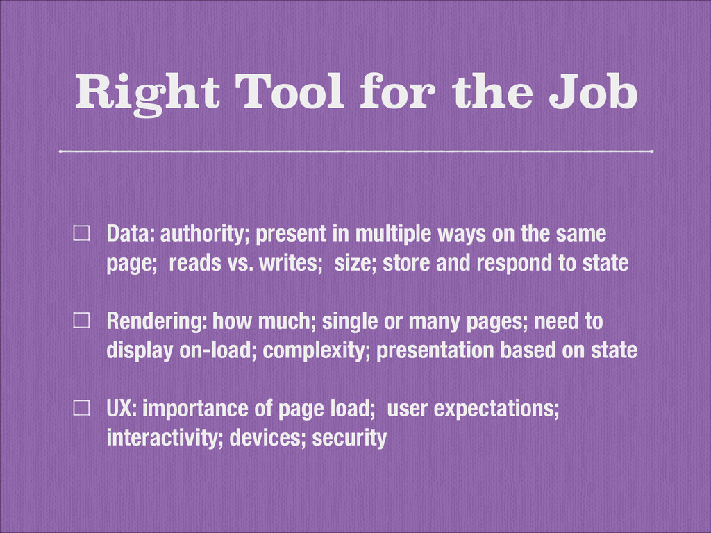 Right Tool for the Job Data: authority; present...
