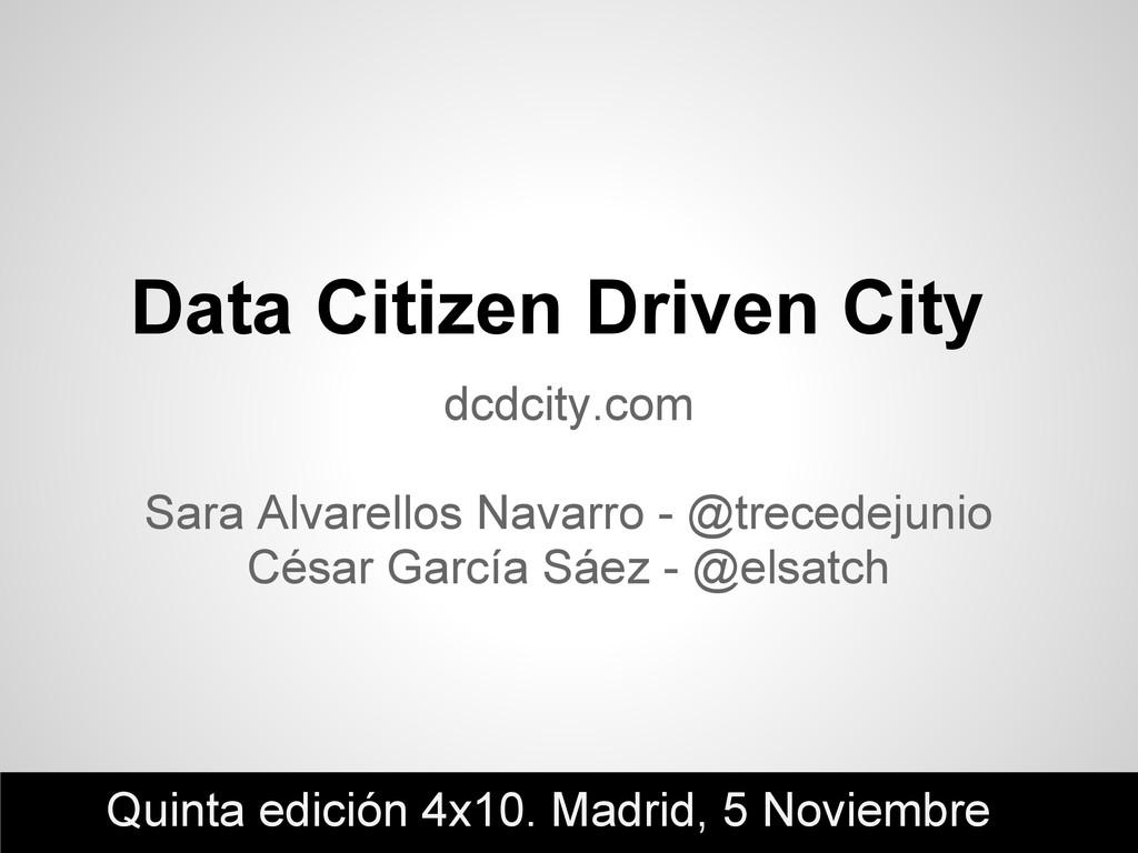 Data Citizen Driven City dcdcity.com Sara Alvar...