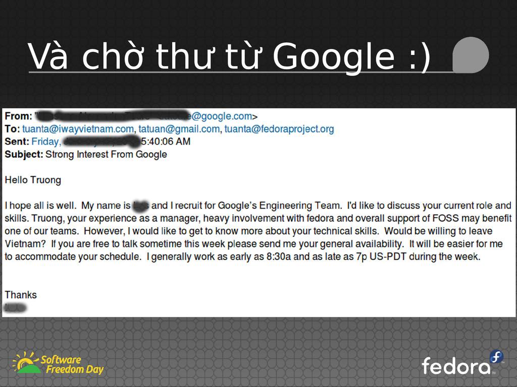 Và chờ thư từ Google :)