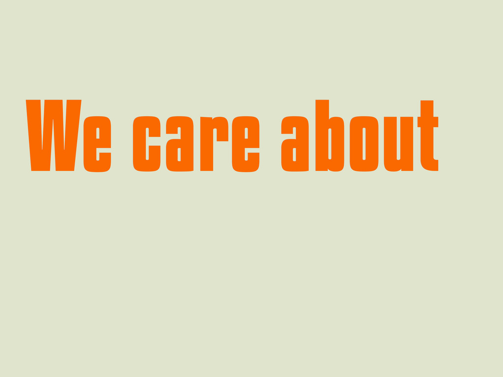 We care about We care about