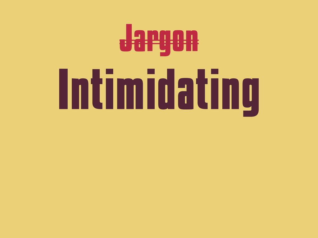 Jargon Intimidating