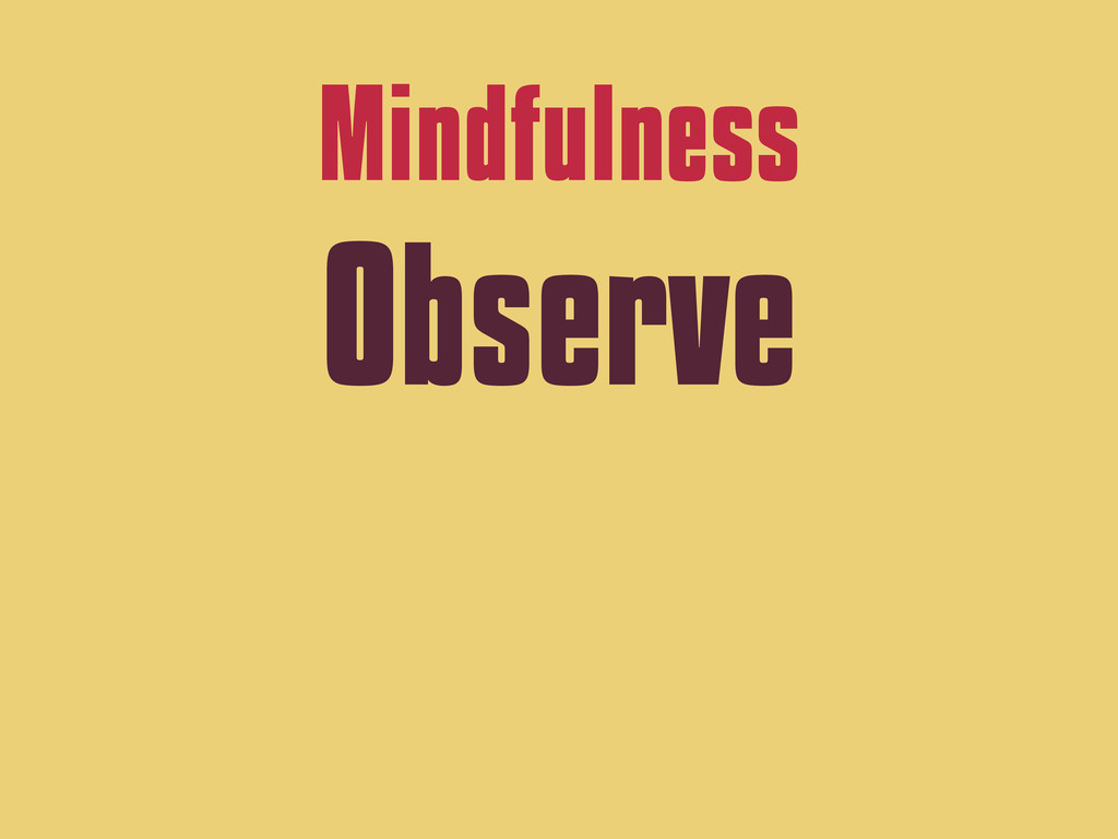 Mindfulness Observe