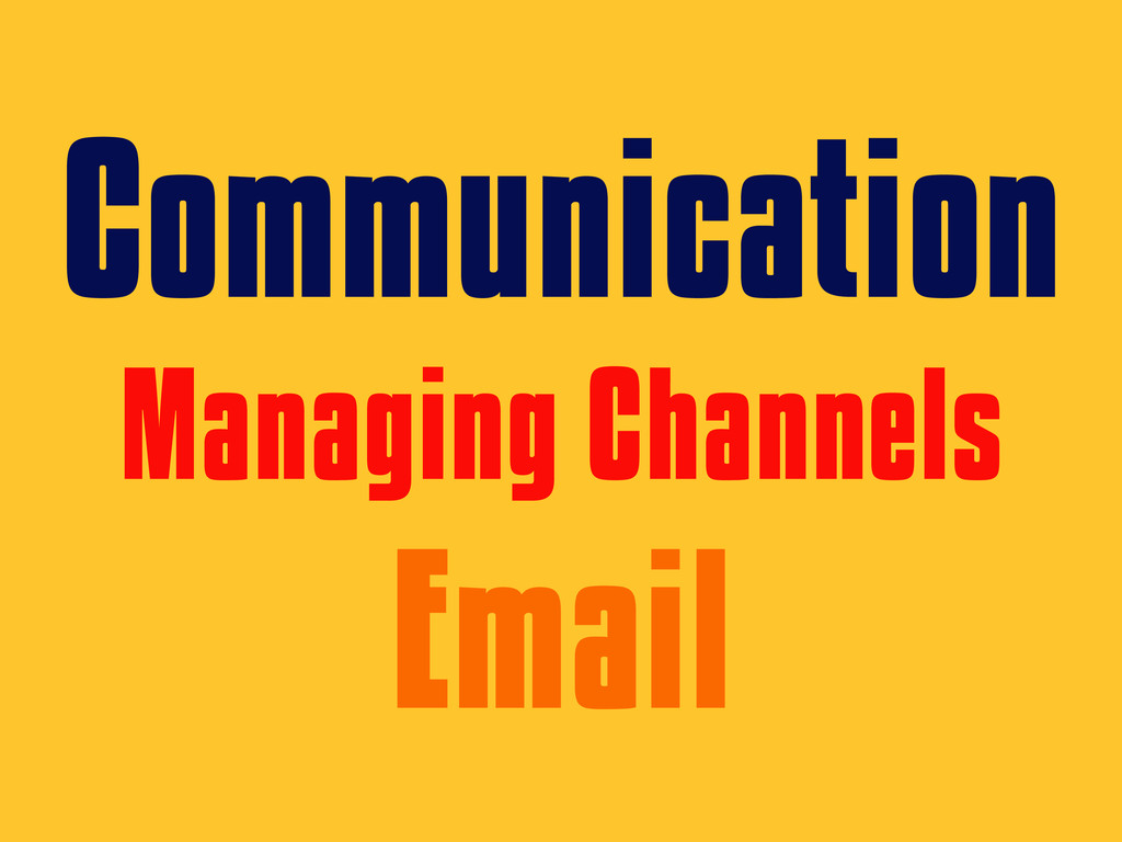 Communication Managing Channels Email