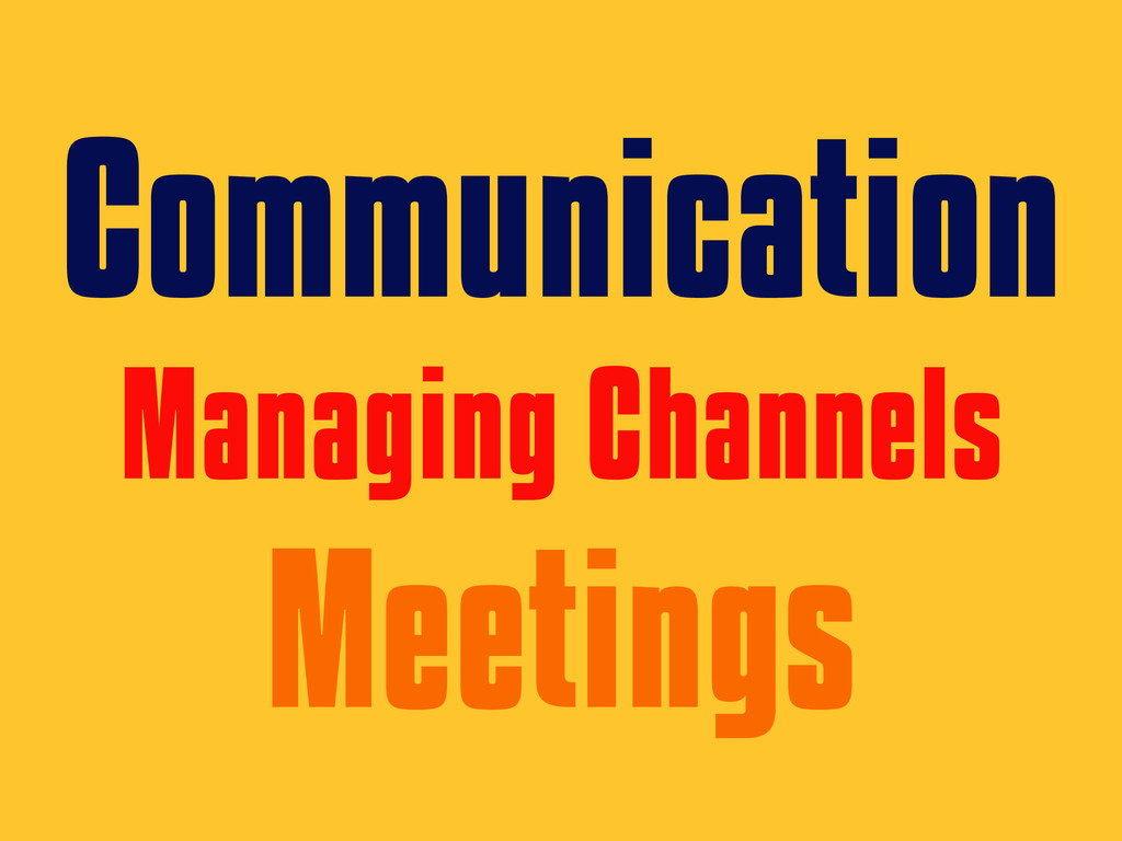 Communication Managing Channels Meetings