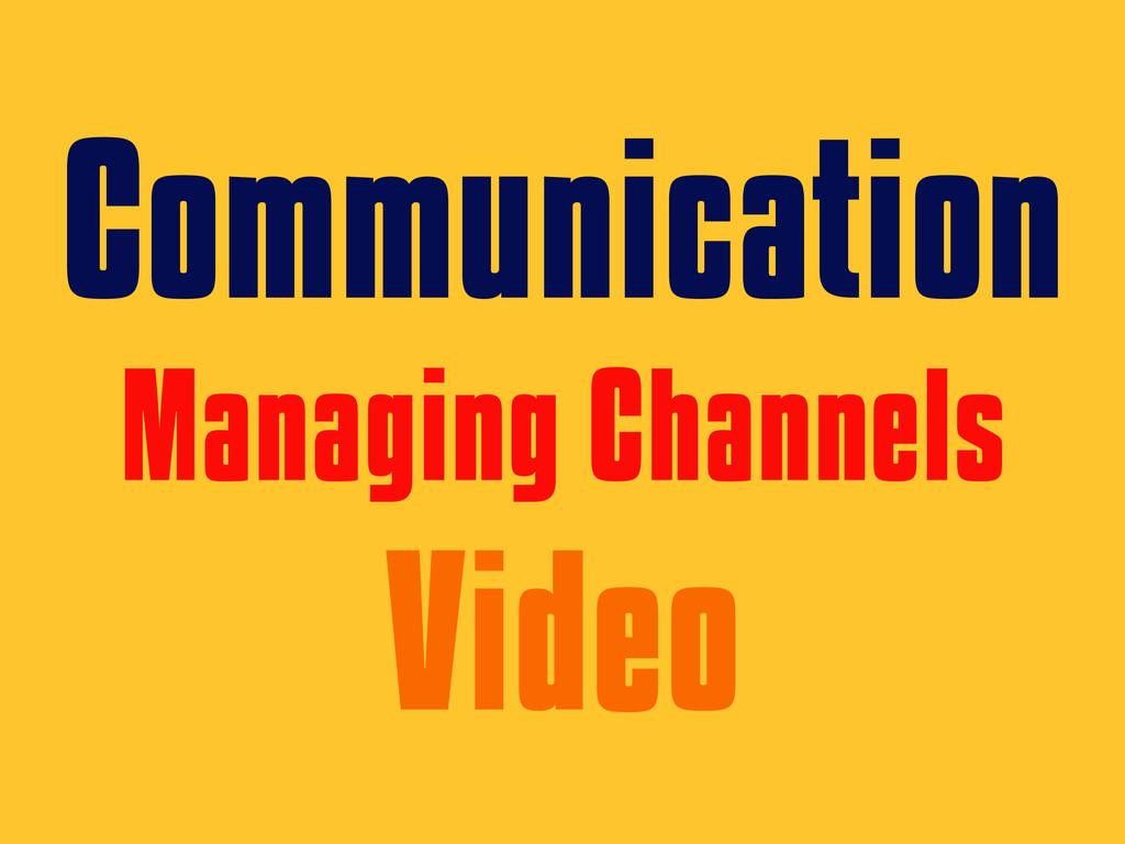 Communication Managing Channels Video