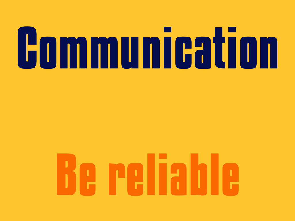 Communication Be reliable