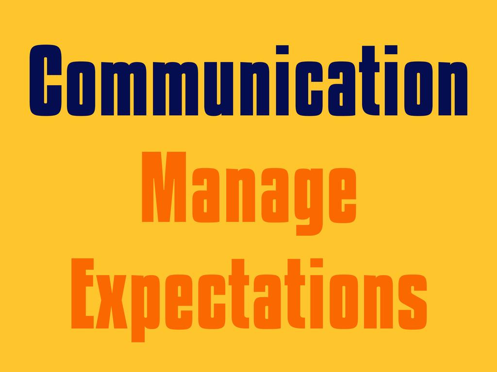 Communication Manage Expectations