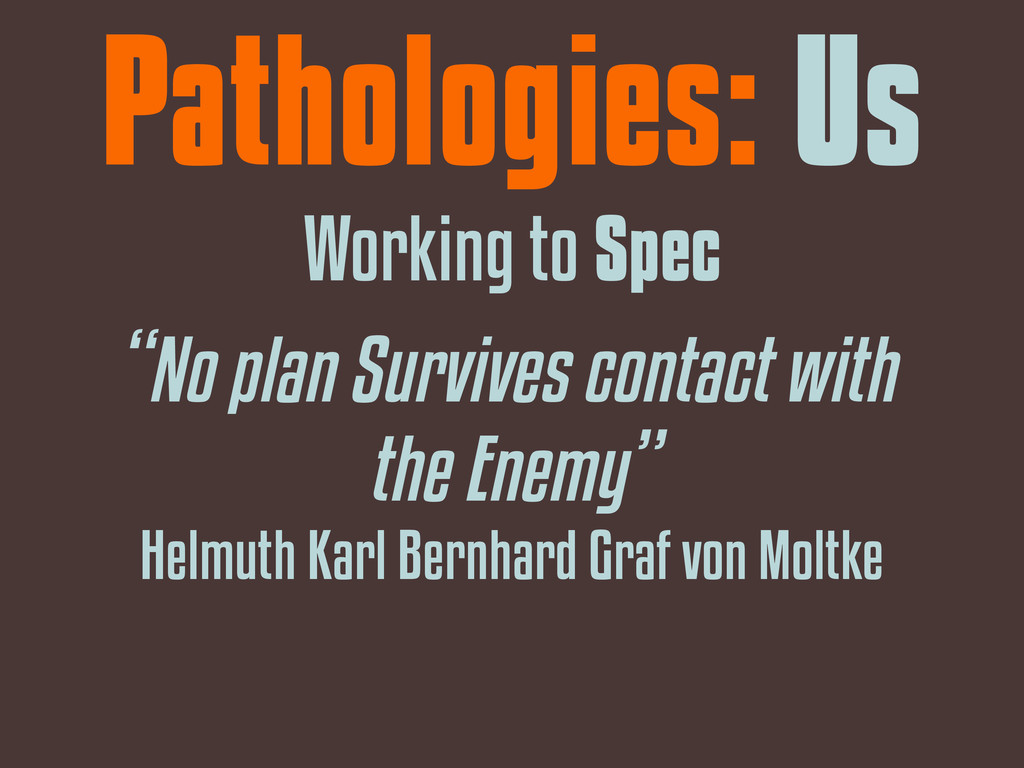 """""""No plan Survives contact with the Enemy"""" Helmu..."""