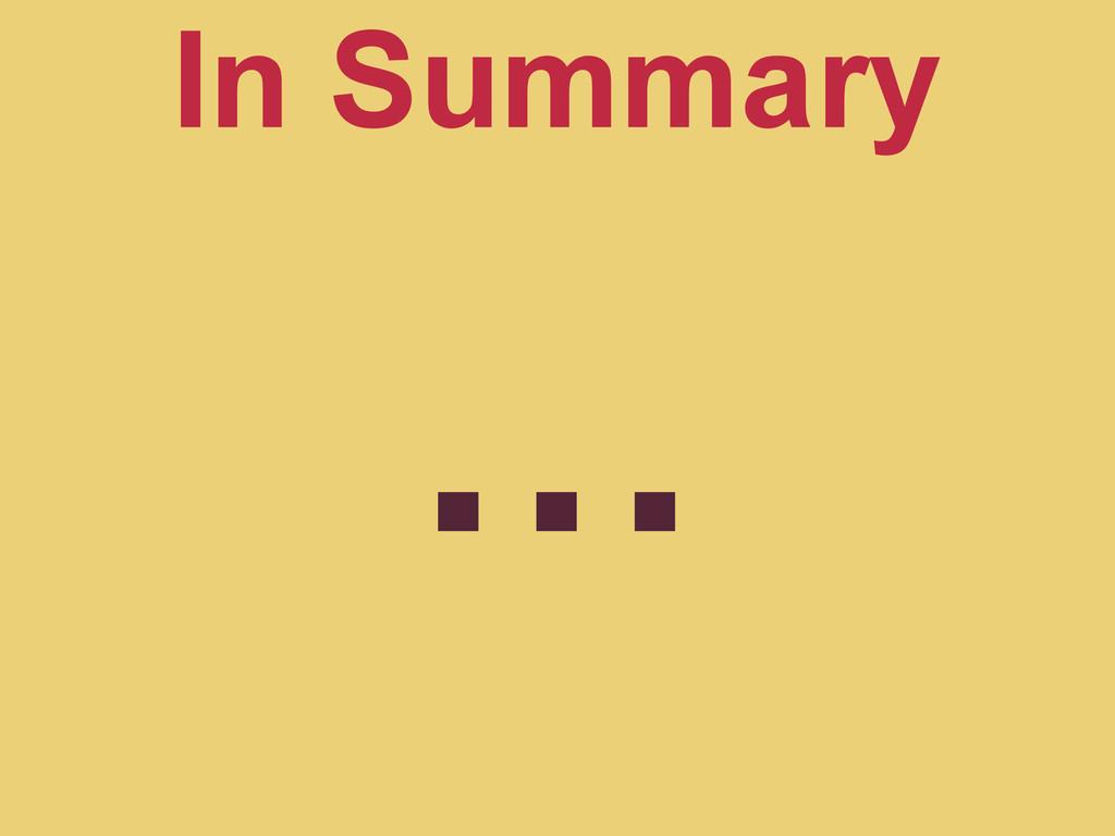 … In Summary