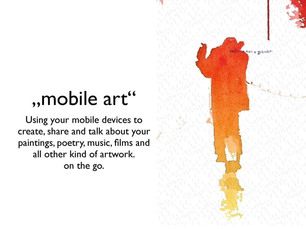 """""""mobile art"""" Using your mobile devices to creat..."""