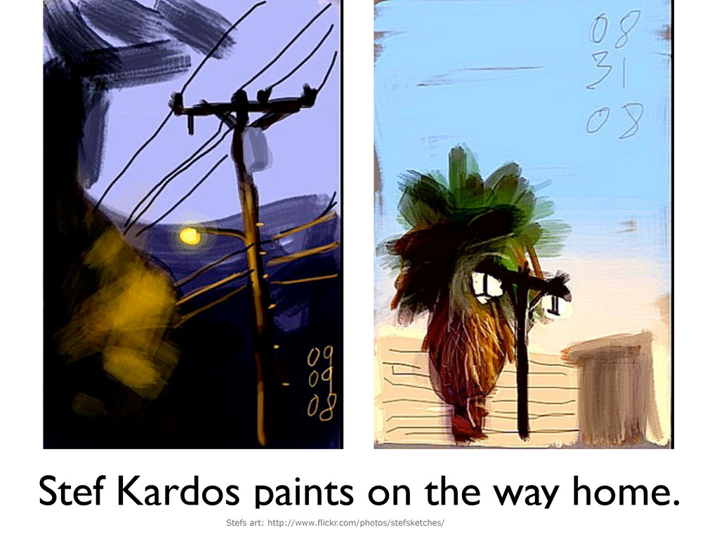 Stef Kardos paints on the way home. Stefs art: ...
