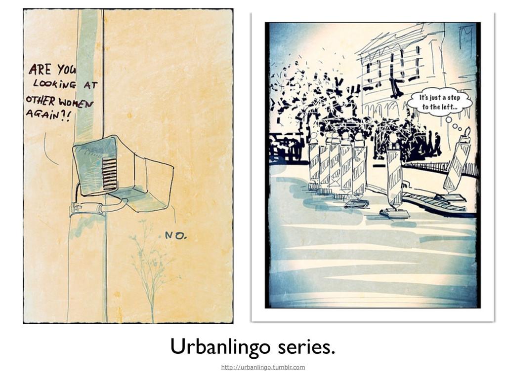 Urbanlingo series. http://urbanlingo.tumblr.com