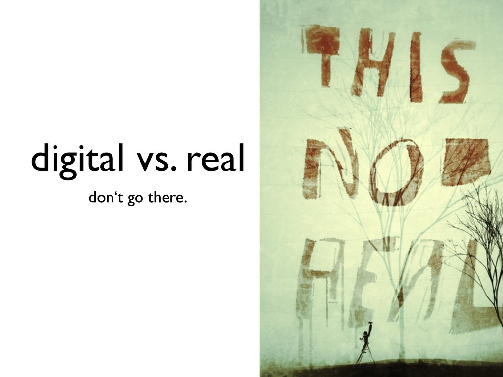 digital vs. real don't go there.
