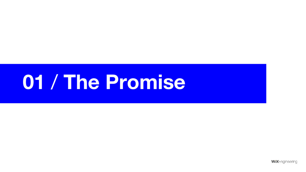 01 / The Promise