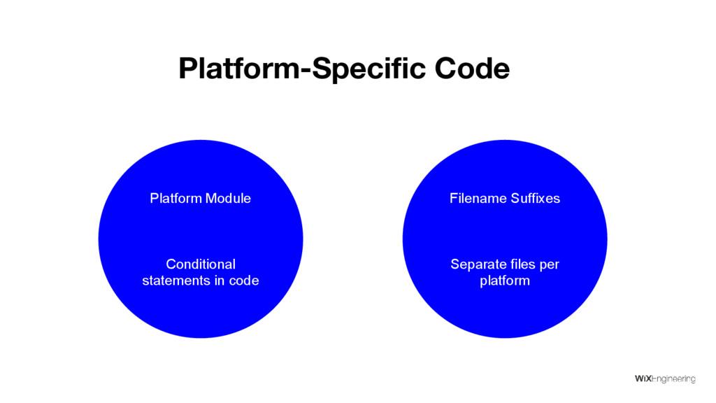 Platform-Specific Code Platform Module Conditio...