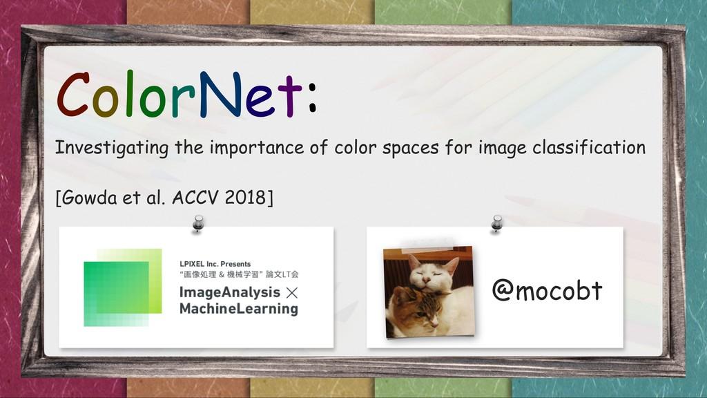 @mocobt ColorNet: Investigating the importance ...