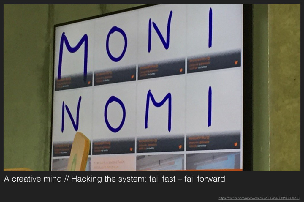 A creative mind // Hacking the system: fail fas...