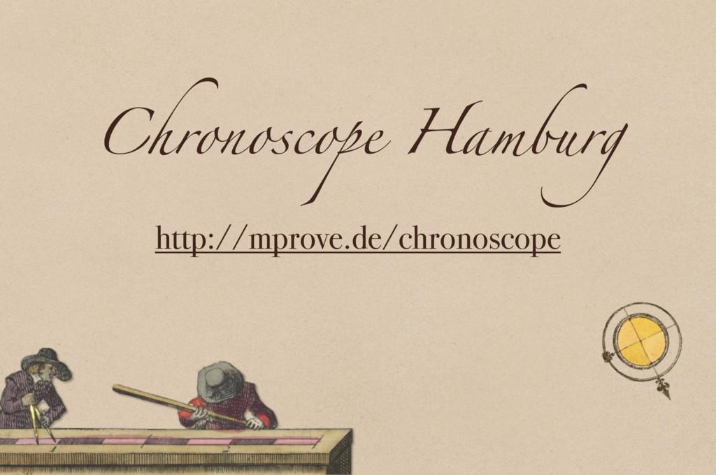 Chronoscope Hamburg http://mprove.de/chronoscope