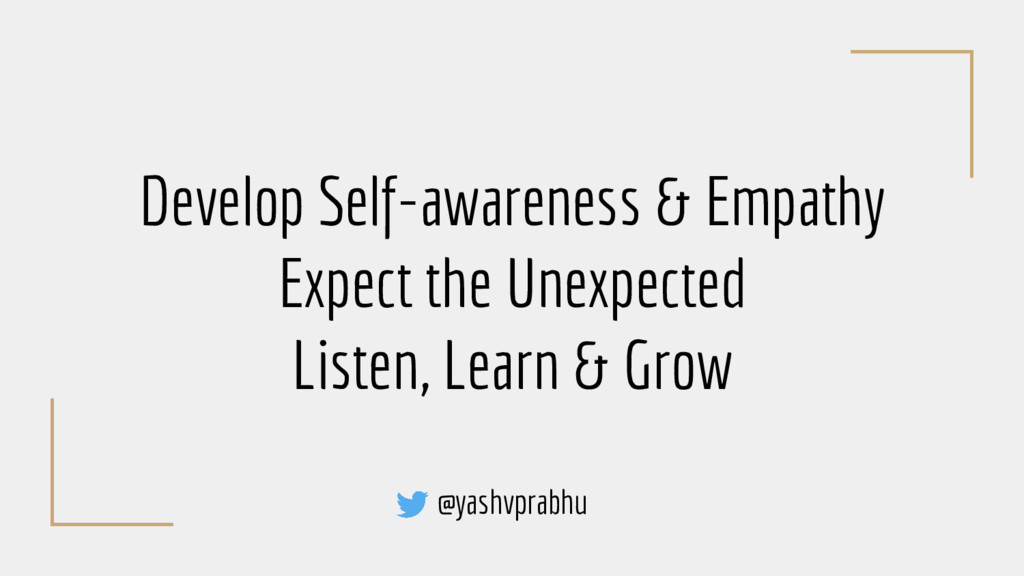 Develop Self-awareness & Empathy Expect the Une...