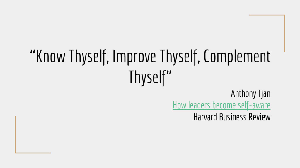 """Know Thyself, Improve Thyself, Complement Thys..."