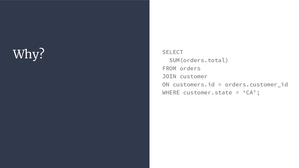 Why? SELECT SUM(orders.total) FROM orders JOIN ...