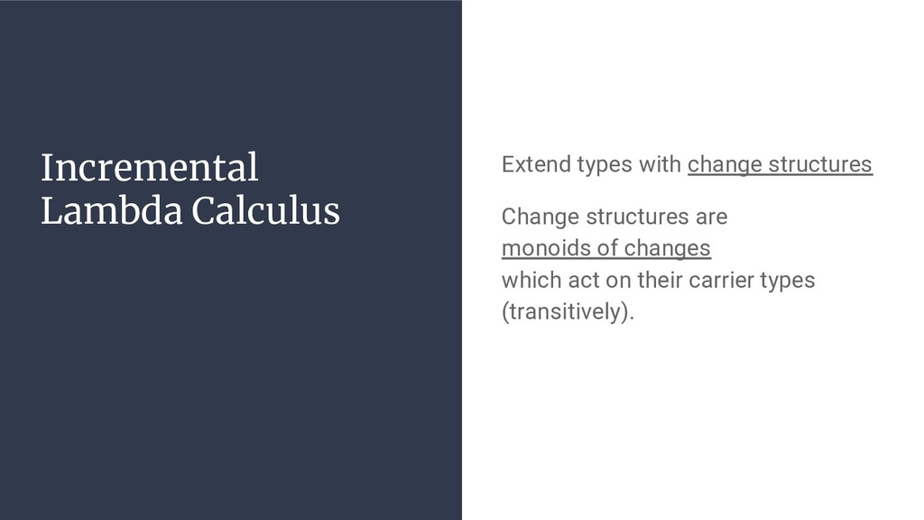 Incremental Lambda Calculus Extend types with c...
