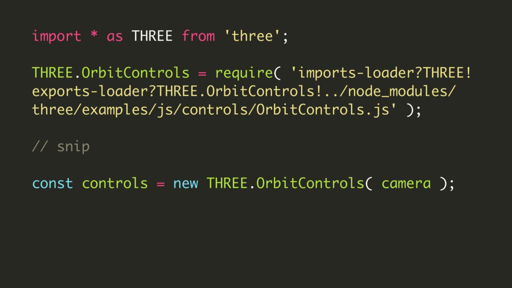 import * as THREE from 'three'; THREE.OrbitCont...