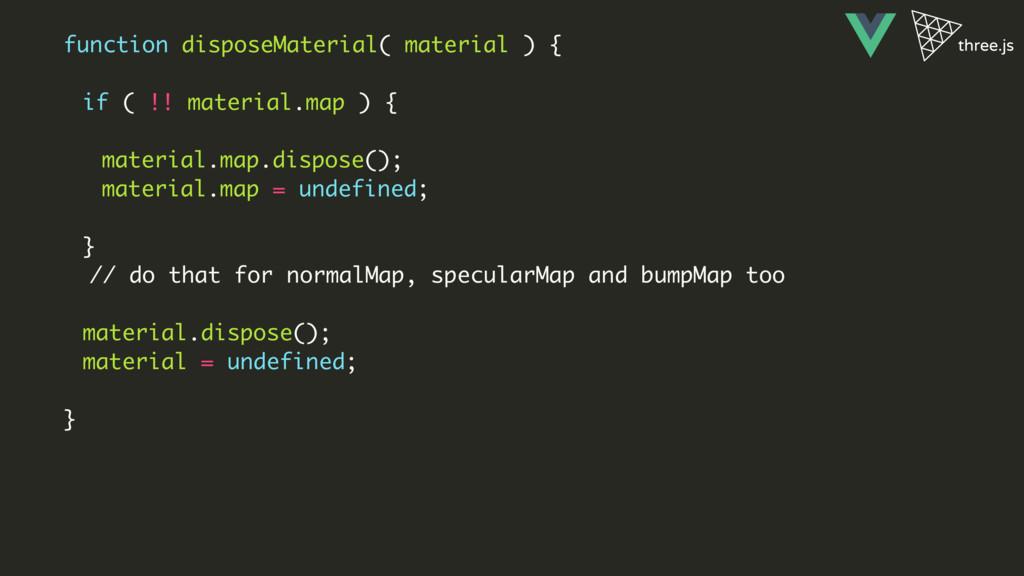 function disposeMaterial( material ) { if ( !! ...