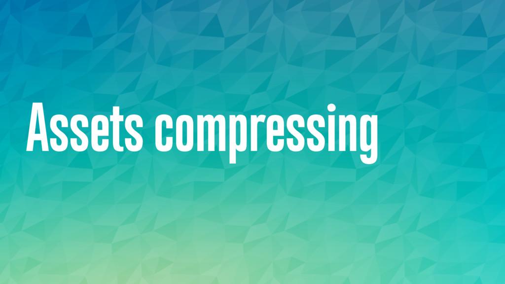 Assets compressing