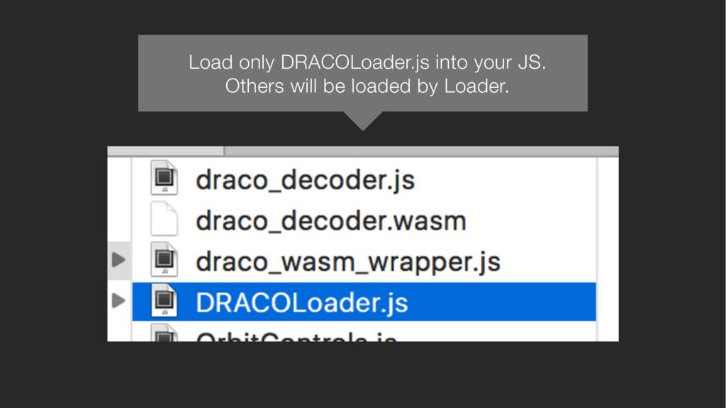 Load only DRACOLoader.js into your JS. Others w...